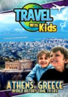 Travel with kids. Athens, Greece : world history come to life