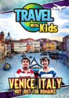 Travel with kids. Venice, Italy : not just for romance.
