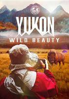 Yukon : wild beauty
