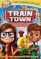 Train Town. Around the world!