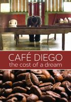 Café Diego : the cost of a dream