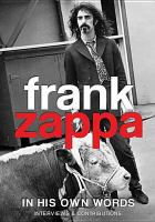 Frank Zappa : in his own words, interviews & contributions