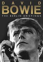 David Bowie : The Berlin briefings.