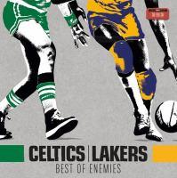 Celtics/Lakers : best of enemies