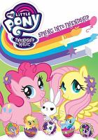 My little pony, friendship is magic. Spring into friendship.