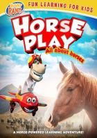 Horseplay : all about horses