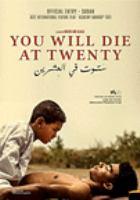 You will die at twenty =