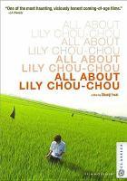 All about Lily Chou-Chou = Rirī Shushu no Subete