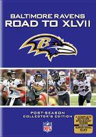 Baltimore Ravens. Disc 4 : road to XLVII.
