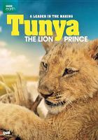Tunya the lion prince : a leader in the making.
