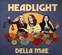 Headlight by Della Mae (Musical group),