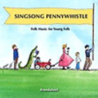 Singsong pennywhistle : folk music for young folk