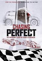 Chasing perfect : the incredible story of Frank Stehenson.
