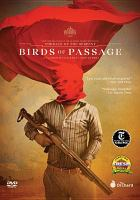 Birds of passage = Pájaros de verano