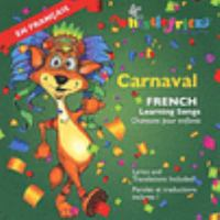 Carnaval : French learning songs = Chansons pour enfants