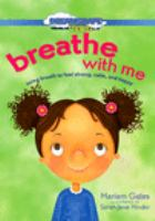 Breathe with me : using breath to feel strong, calm and happy