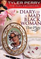Diary of a Mad Black Woman the Play.