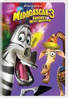 Madagascar 3 Europe's Most Wanted.