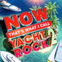 Now That's What I Call Yacht Rock 2