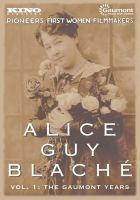 Alice Guy Blaché Volume 1