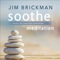 Soothe. Volume 3 Music for Peaceful Relaxation