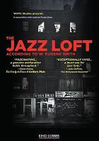 The Jazz Loft, According to W. Eugene Smith