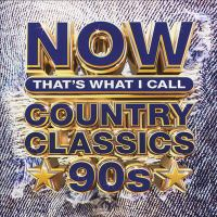 Now That's What I Call Country Classics. 90s