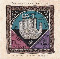 The Greatest Hits of Maze Featuring Frankie Beverly Lifelines, Volume I.