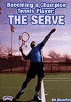 Becoming a Champion Tennis Player. The Serve