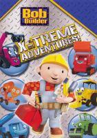Bob the Builder. X-treme Adventures
