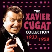 The Xavier Cugat Collection