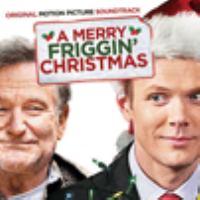 A Merry Friggin' Christmas Original Motion Picture Soundtrack.