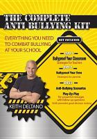 The Complete Anti Bullying Kit Everything You Need to Combat Bullying at Your School.
