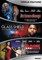 In Too Deep Glass Shield ; Rage in Harlem.