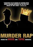Murder Rap Inside the Biggie and Tupac Murders.