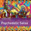 The rough guide to psychedelic salsa.