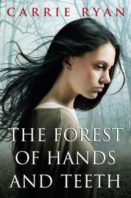 Forest of Hands and Teeth by Carrie Ryan book cover