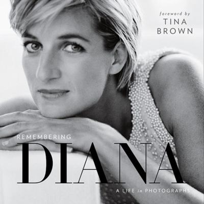 Remembering Diana: A Life in Photographs with a forward by Tina Brown book cover