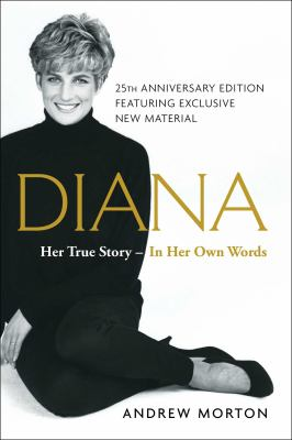 Diana: Her True Story – In Her Own Words by Andrew Morton book cover
