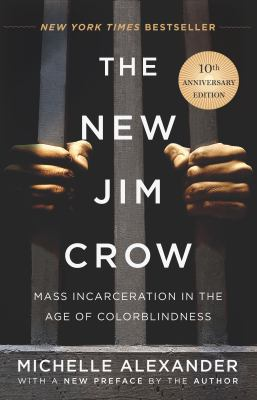 The New Jim Crow: Mass Incarceration in the Age of Colorblindness book cover