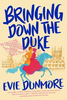 Bringing Down the Duke: A League of Extraordinary Women Novel book cover