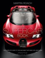 The supercar book : the complete guide to the machines that make our jaws drop