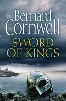 Sword of kings : by Cornwell, Bernard,
