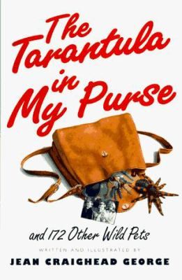 The tarantula in my purse : and 172 other wild pets