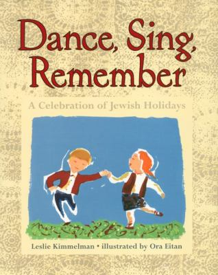 Dance, sing, remember : a celebration of Jewish holidays