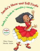 Amelia's show-and-tell fiesta =  Amelia y la fiesta de