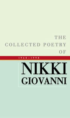 The collected poetry of Nikki Giovanni, 1968-1998.