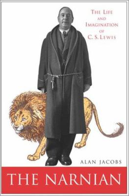 The narnian : the life and imagination of C.S. Lewis