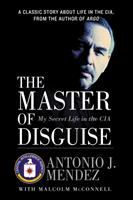 The master of disguise : my secret life in the CIA