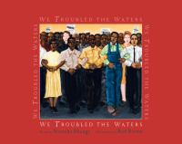 We troubled the waters : poems